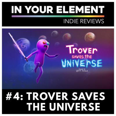 Cover art for Indie Reviews #4: Trover Saves The Universe