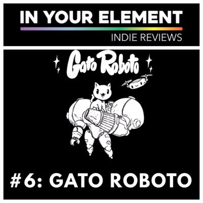 Cover art for Indie Reviews #6: Gato Roboto