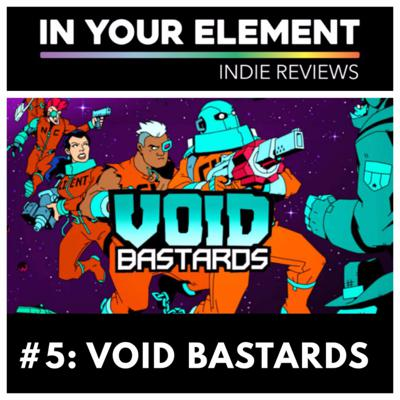 Cover art for Indie Reviews #5: Void Bastards