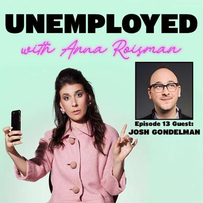 Cover art for Episode 13: The King Of Pep Talks & Comedy Writing with Josh Gondelman