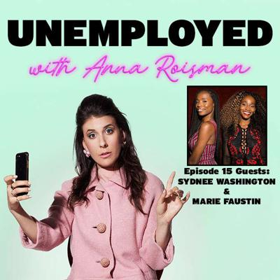Cover art for Episode 15: The Jobs That Got Away (Cuz We Got Fired) with Sydnee Washington & Marie Faustin