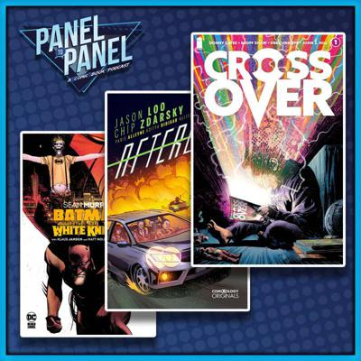 Cover art for Crossover #1, Curse of the White Knight & Afterlift | Panel to Panel