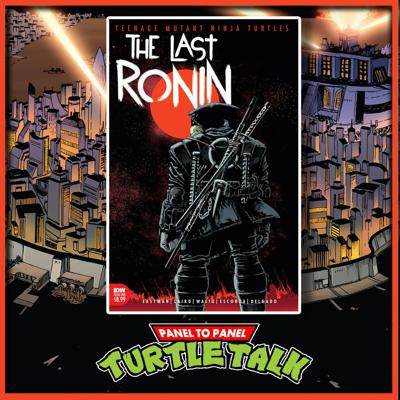 Cover art for The Last Ronin #1 | Panel to Panel: Turtle Talk