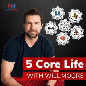 Cover art for 5 Core Life with Will Moore