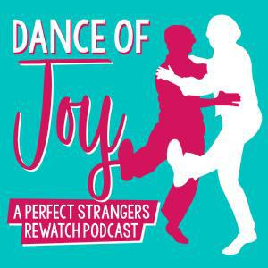 Cover art for Dance of Joy: A Perfect Strangers Rewatch Podcast