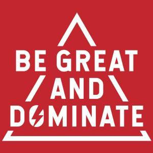 Cover art for Be Great and Dominate
