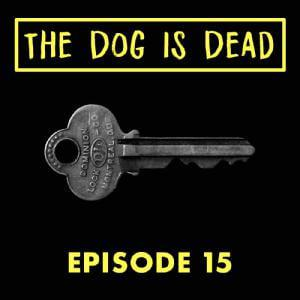 Cover art for S1E15 - The Dog Is Alive - The Full Story