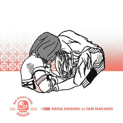 Cover art for #4: Arisa Hoshiki vs Tam Nakano White Belt, Sasha Banks In Japan