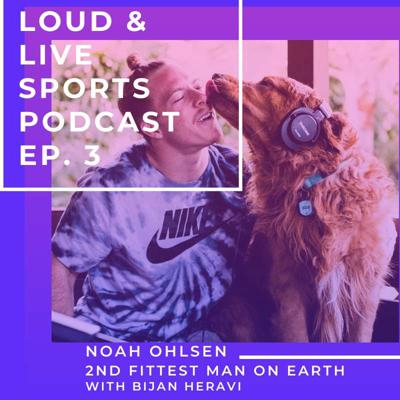 Cover art for S1E3 - Loud and Live Sports Podcast Ep.3 Noah Ohlsen with Bijan Heravi