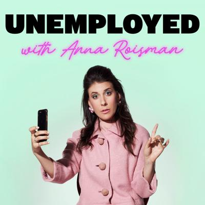 Unemployed with Anna Roisman