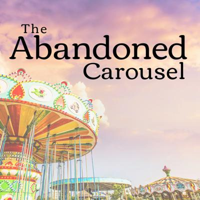 The Abandoned Carousel