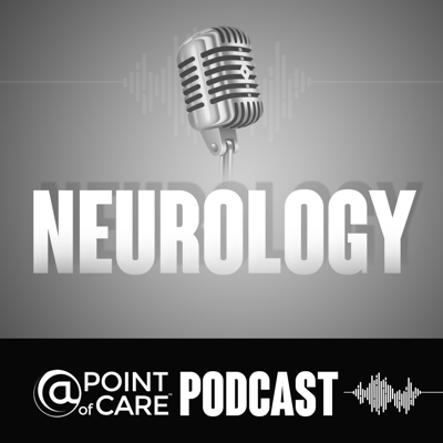 Neurology @Point of Care Podcasts