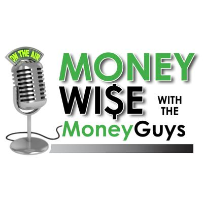 Money Wise with the Money Guys