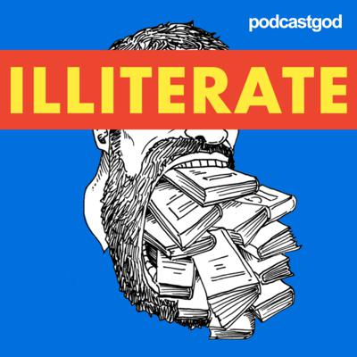 Every Friday, find out the surprising literary basis for our current news, movies, and pop culture. We skip straight to the good parts so that you can learn the easy way.   Illiterate is part of the podcastgod family of podcasts.
