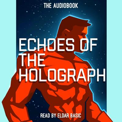 Echoes of the Holograph: The Audio Narration