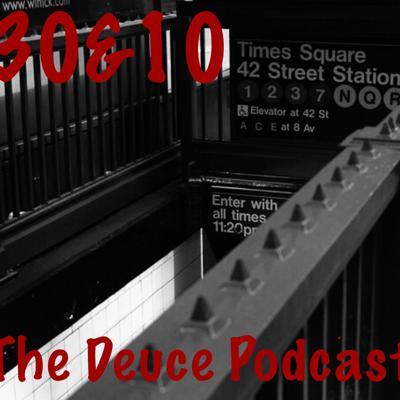 Thirty and Ten: The Deuce Podcast