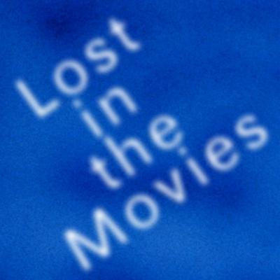 Lost in the Movies