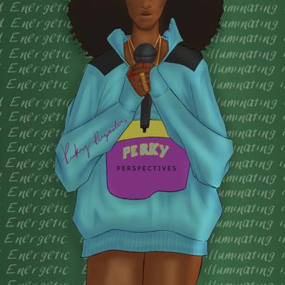 Perky Perspectives Podcasts was created to give voice to people of color around topics that are not always comfortable, but are necessary.   Perky Perspectives first series is the Love Period Project, which gives voice to the experiences women endure surrounding feminine hygiene.