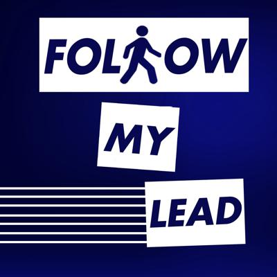 Follow My Lead - A Comedy Advice Show