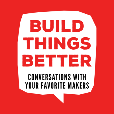 Build Things Better