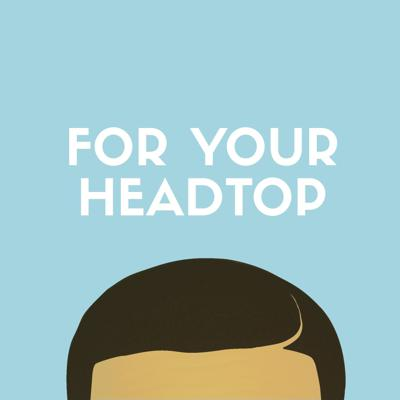 For Your Headtop: A Drake Podcast