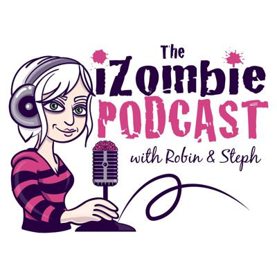 We are a fan podcast that has been talking about iZombie since the beginning.