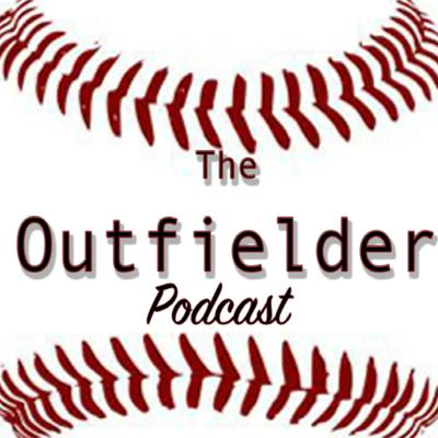 The Outfielder Podcast