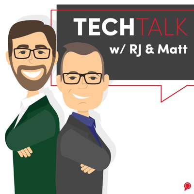 TechTalk with RJ & Matt