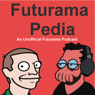 An unofficial Futurama podcast! Mike & Steve talk Futurama and everything in between.