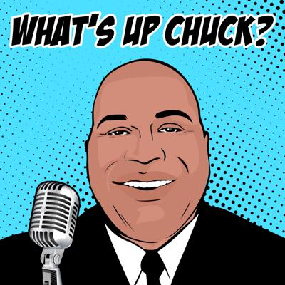 What's up Chuck?