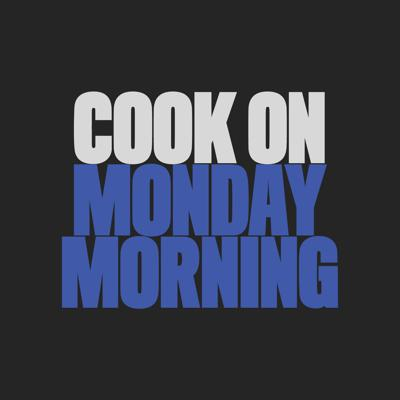 The Cook On Monday Morning Podcast