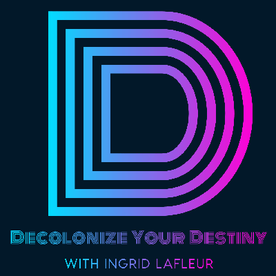 Decolonize Your Destiny