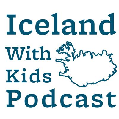 Iceland With Kids Podcast