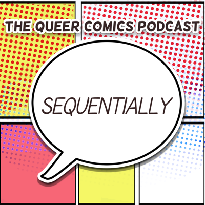 Sequentially: The Queer Comics Podcast