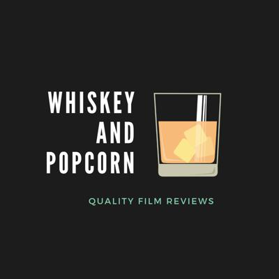 Whiskey and Popcorn