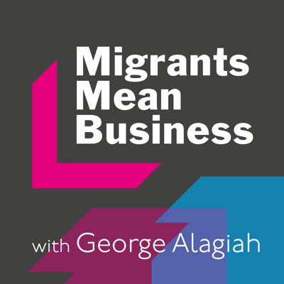 Migrants Mean Business with George Alagiah