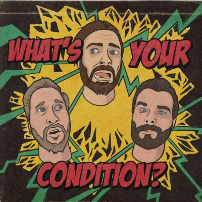 What's Your Condition?