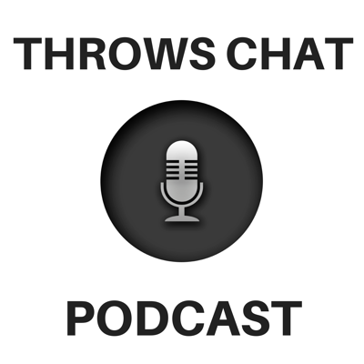 Throws Chat Podcast