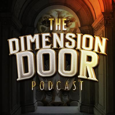 The Dimension Door Podcast