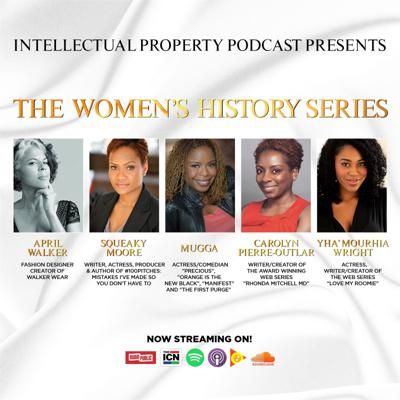 Intellectual Property Podcast Presents - The Women's History Series