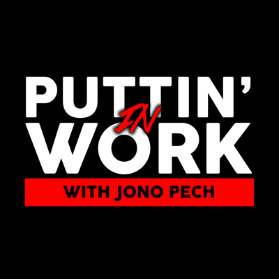 Puttin' In Work with Jono Pech