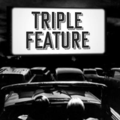 Triple Feature