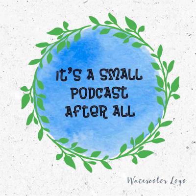It's A Small Podcast After All