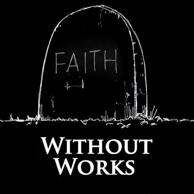 Without Works