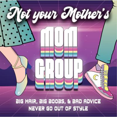 Not Your Mother's Mom Group
