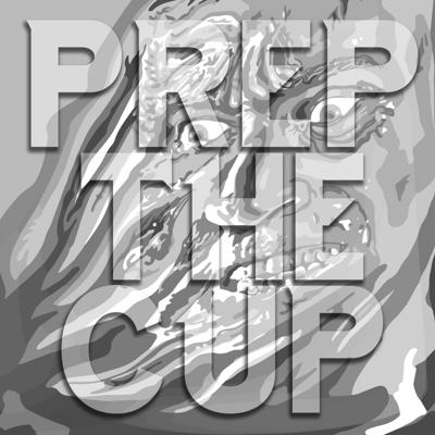 Prep the Cup