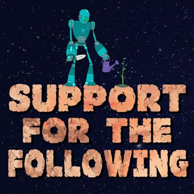 Support For The Following