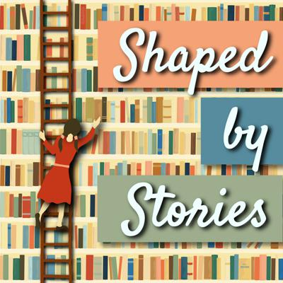 Shaped by Stories