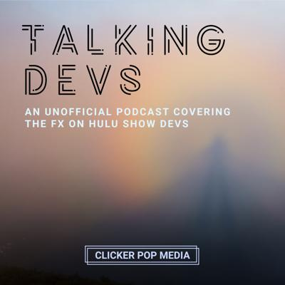 An Unofficial Podcast. Scott and Jimmy discuss the TV show DEVS, a new FX on Hulu show created by Alex Garland.