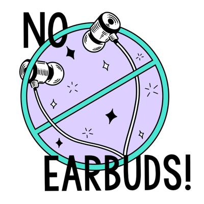 The No Earbuds Podcast